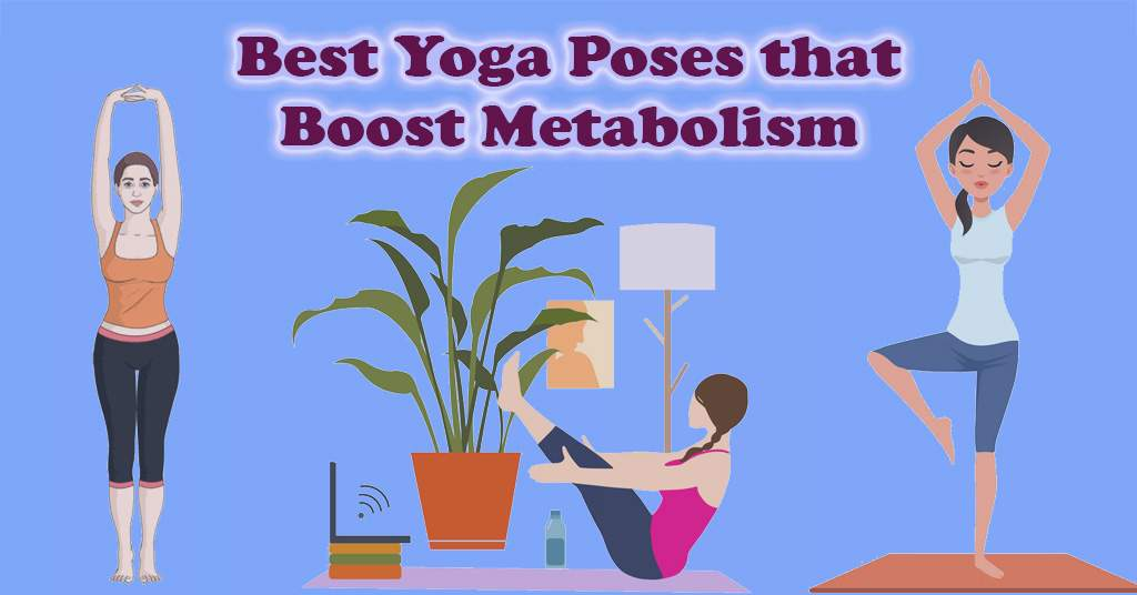Yoga Poses that Boost Metabol