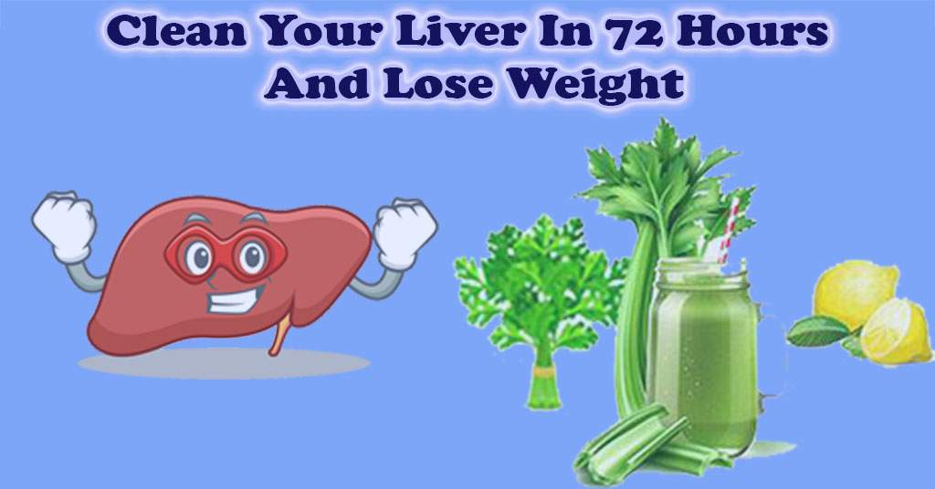 Clean Your Liver In 72 Hours